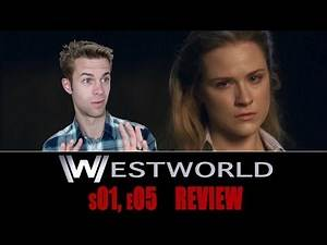 Westworld Season 1, Episode 5 - TV Review