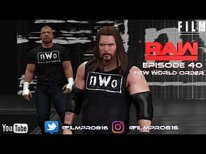 "WWE 2K17 Monday Night Raw Story Mode Episode 40""New World Order"""
