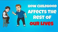 How Childhood Affects The Rest Of Our Lives - The Attachment Theory