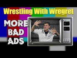 More Bad Commercials!   Wrestling With Wregret