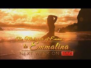 The makeover of Emma to Emmalina premieres next week: Raw, Dec. 5, 2016
