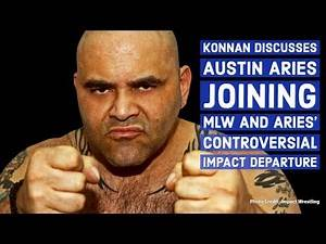 Konnan Discusses Austin Aries Joining MLW And Aries' Controversial Impact Departure