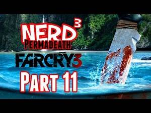 Nerd³ Permadeath - Far Cry 3 - Part 11