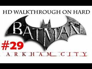"""Batman Arkham City"", HD walkthrough (Hard), Part 29 - side mission ""Advanced A.R. Training"""