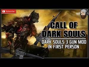CALL OF DARK SOULS // Dark Souls Gun Mod in First Person // Dark Souls 3 Gun Mod FPS!