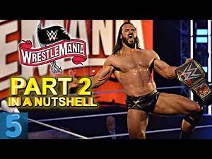 WrestleMania 36 Part 2: In A Nutshell
