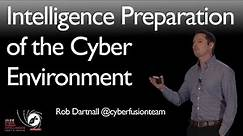 Intelligence Preparation of the Cyber Environment - SANS Cyber Threat Intelligence Summit 2018