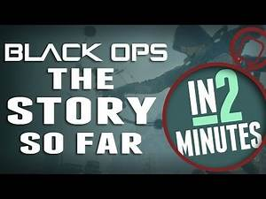 Call of Duty: Black Ops' Story So Far - In 2 Minutes