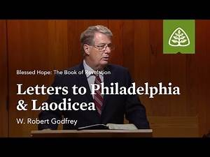 Letters to Philadelphia and Laodicea: Blessed Hope - The Book of Revelation with W. Robert Godfrey
