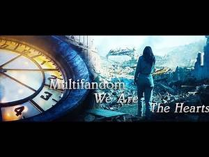 Multifandom -We Are The Hearts-