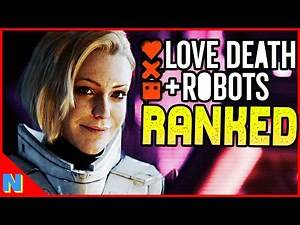 'LOVE DEATH ROBOTS': Every Short RANKED & Reviewed! (Non-Spoilers Spoilers) | N C