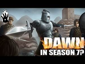 Game of Thrones: Dawn in Season 7?