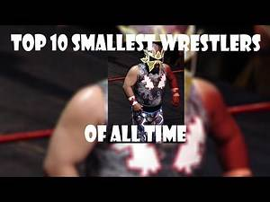 Top 10 Smallest Wrestlers Of All Time 2018