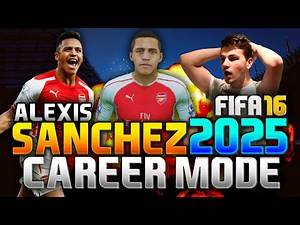 FIFA 16 | ALEXIS SANCHEZ IN 2025!!! (CAREER MODE)