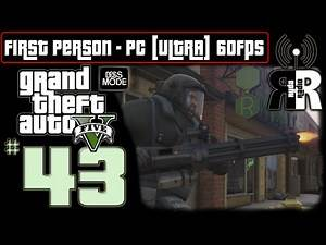 "GTA 5: PC - First Person ♫ Ryda Radio [Ep43] ► ""Armored Heist"" NO COMMENTARY Playthrough 60fps"