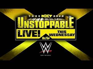 Watch NXT TakeOver: Unstoppable, LIVE on WWE Network this Wednesday!