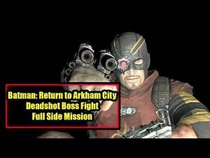 Batman: Return to Arkham City Deadshot Side Mission and Boss Fight