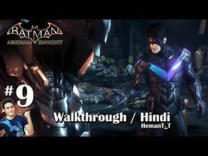 Batman Arkham Knight (PS4) Part 9 - Nightwing Helps - Hindi Walkthrough / Gameplay