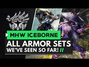 Monster Hunter World Iceborne | All Master Rank Armor Sets We've Seen So Far
