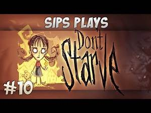 Sips Plays Don't Starve (Willow) - Part 10 - Old Beefs