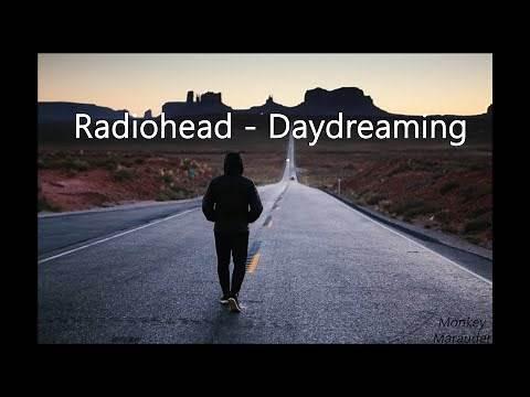 Radiohead - Daydreaming [Lyrics]