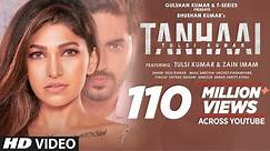Tulsi Kumar: Tanhaai Video Song   Sachet-Parampara, Zain I, Bhushan Kumar   Hindi Romantic Song 2020