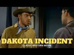 Classic Western Feature Film - Dakota Incident - Full Length Western Movie!