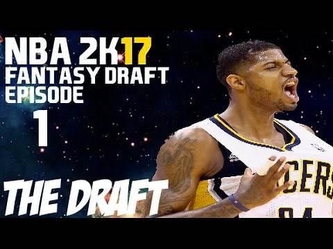 NBA 2K17 FANTASY DRAFT MYGM EPISODE 1 - THE DRAFT