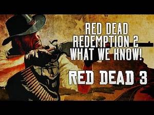 Red Dead Redemption 2 - WHAT WE KNOW! RDR2 News & Info Roundup, Next Rockstar Game & Latest Reports!