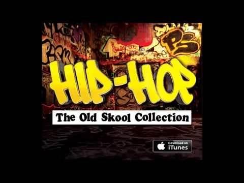 Hip-Hop The Old Skool Mix - Old School Hip Hop