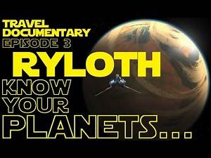 KNOW YOUR PLANETS - Ryloth Travel Documentary