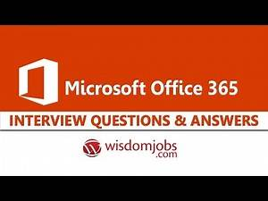 TOP 15 Microsoft Office 365 Interview Questions and Answers 2019 | Wisdom Jobs