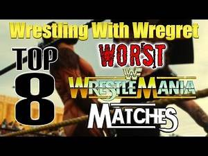 Top 8 Worst Wrestlemania Matches | Wrestling With Wregret