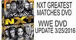NXT Greatest Matches DVD WWE DVD Update