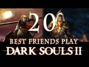 Best Friends Play Dark Souls 2 (Part 20)