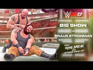 WWE 2K17 Braun Strowman vs Big Show feat. Entrance Break Out & RING BREAK OMG Finisher Move