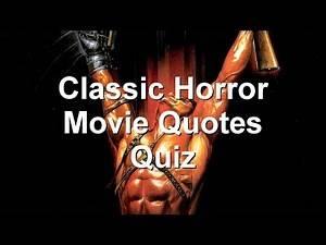 Classic Horror Movie Quotes Quiz