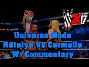 WWE 2K17 Universe Mode Natalya Vs Carmella W/Commentary