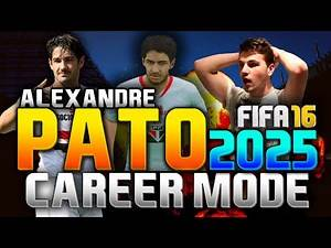 FIFA 16 | ALEXANDRE PATO IN 2025!!! (CAREER MODE)