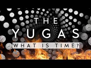 The Yugas: The Great Time Cycles of the Universe (Documentary)