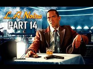 LA NOIRE Gameplay Walkthrough Part 14 - The Black Caesar (5 STAR Remaster Let's Play)