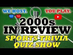 """Play a """"Sports Decades in Review - The 2000s"""" Quiz Show! - Mack Flash Trivia Quickies"""