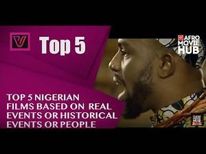 Top 5 Nigerian Movies based on true stories or historical events - The Industry