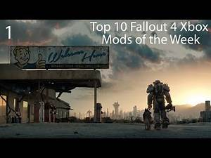 Top 10 Fallout 4 Xbox One Mods Week 1