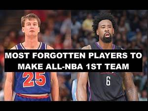 10 Most Forgotten Stars Who Made 1st Team All-NBA Selection Over The Last 30 Years