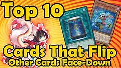 Top 10 Cards That Flip Other Cards Face-Down in YuGiOh