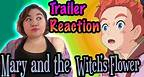 Mary and the Witch's Flower - TRAILER REACTION & EXPECTATIONS! (Subs en Español)