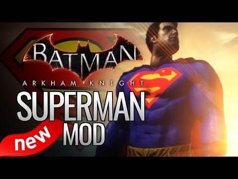 Batman: Arkham Knight Mods - NEW Superman Mod (Skin)