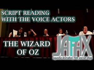 Script Reading With the Voice Actors - The Wizard of Oz - JAFAX 2016