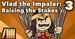Vlad the Impaler - Raising The Stakes - Extra History - #3